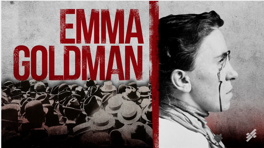 The Revolutionary Life of Emma Goldman